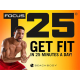 NO TIME TO WORK OUT? Get it done in 25 min. a day, 5 days a week with Shaun T's Focus T25�